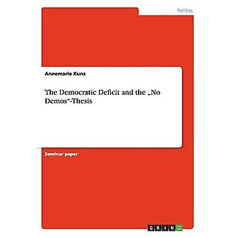 The Democratic Deficit and the No Demos-Thesis by Annemarie Kunz - 97