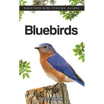 Bluebirds Stan Tekiela - 9781591936879 kirja