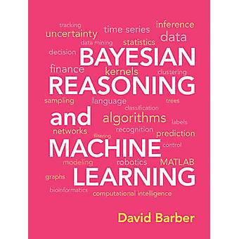 Bayesian Reasoning and Machine Learning von David Barber