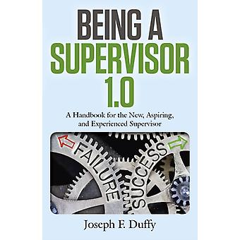 Being a Supervisor 1.0 by Joseph F Duffy