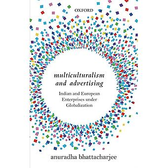 Multiculturalism and Advertising by Anuradha Bhattacharjee