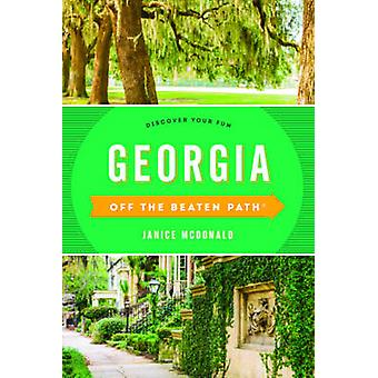 Georgia Off the Beaten Path Discover Your Fun Eleventh Edition by McDonald & Janice