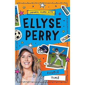 Ellyse Perry 4 - Double Time by Ellyse Perry - 9780143781301 Book