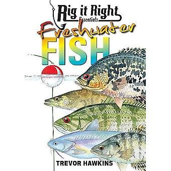 Rig it Right Essentials Freshwater Fish by Trevor Hawkins - 978186513