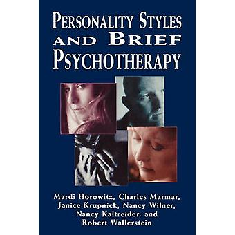 Personality Styles and Brief Psychotherapy by Mardi Horowitz