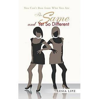 Det samme og likevel så forskjellige du cant Run fra hvem du er av Lips & Lesia