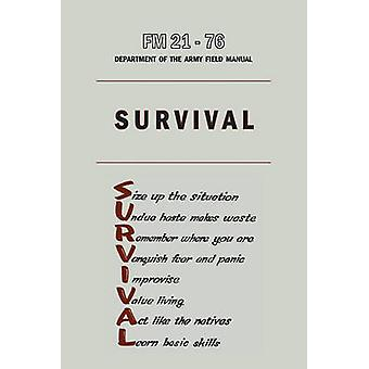U.S. Army Survival Manual FM 2176 by Department