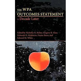 The WPA Outcomes StatementA Decade Later by Behm & Nicholas N.