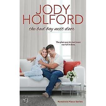 The Bad Boy Next Door by Holford & Jody