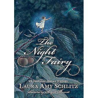 The Night Fairy by Laura Amy Schlitz - Angela Barrett - 9780763652951