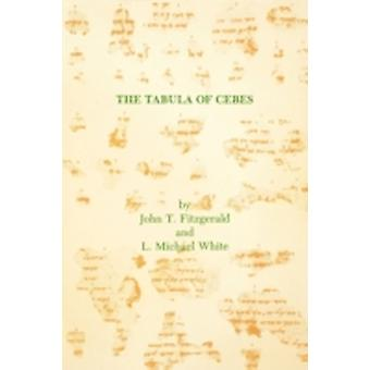 The Tabula of Cebes by Fitzgerald & John T.
