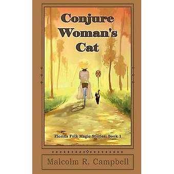 Conjure Womans Cat by Campbell & Malcolm R.
