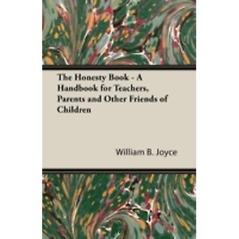 The Honesty Book  A Handbook for Teachers Parents and Other Friends of Children by Joyce & William B.