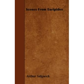 Scenes From Euripides by Sidgwick & Arthur