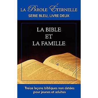 La Bible et la famille La parole ternelle serie bleu livre deux by Manoly & R.