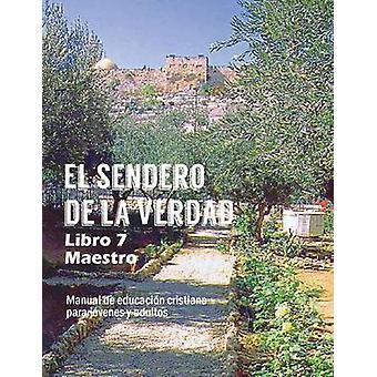 El Sendero de La Verdad Libro 7 Maestro by Picavea & Patricia