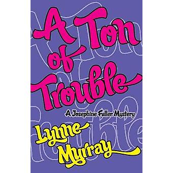 A Ton of Trouble by Murray & Lynne