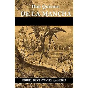 Don Quixote de la Mancha by Saavedra & Miguel de Cervantes