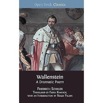 Wallenstein A Dramatic Poem by Schiller & Friedrich