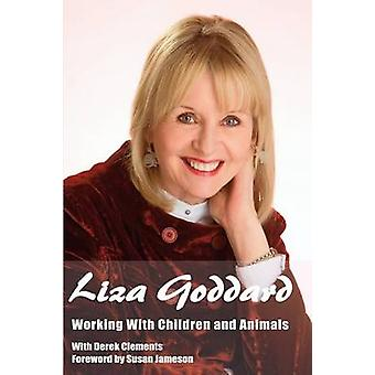 Working with Children and Animals by Goddard & Liza