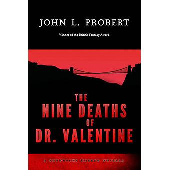 The Nine Deaths of Dr Valentine by Probert & John L