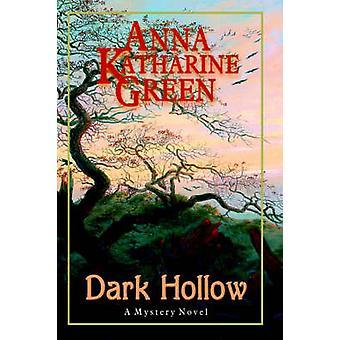 Dark Hollow by Green & Anna Katharine