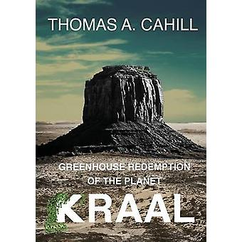 Greenhouse Redemption of the Planet Kraal by Cahill & Thomas A.