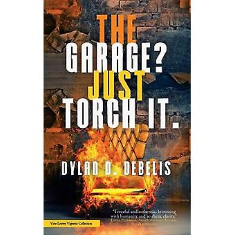 The Garage Just Torch It. by Debelis & Dylan D