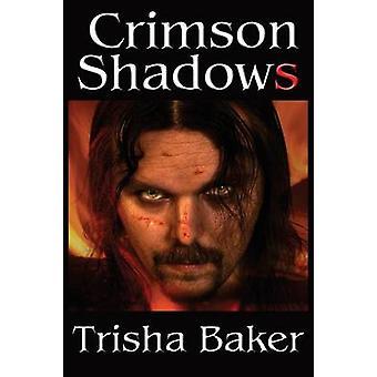 Crimson Shadows by Baker & Trisha