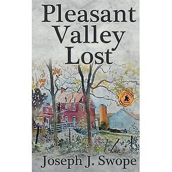 Pleasant Valley Lost by Swope & Joseph J.