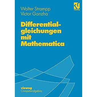 Differentialgleichungen mit Mathematica by Strampp & Walter