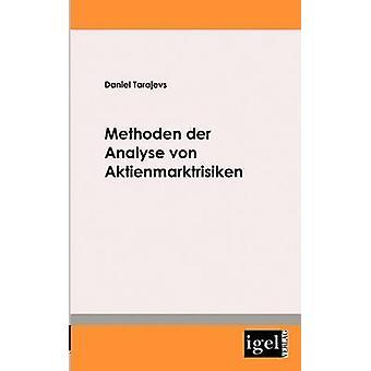 Methoden der Analyse von Aktienmarktrisiken by Tarajevs & Daniel