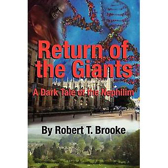 Return of the Giants A Dark Tale of the Nephilim by Brooke & Robert T.