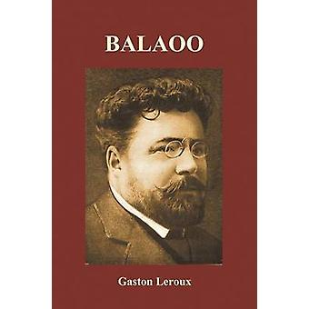 Balaoo by LeRoux & Gaston
