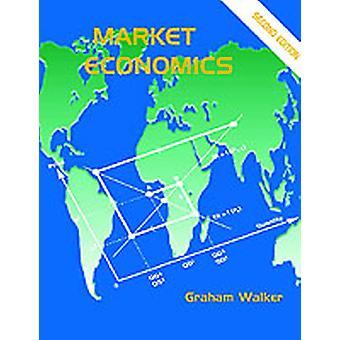 Market Economics 2nd Edition by Walker & Graham