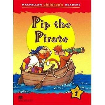 Macmillan Childrens Readers Pip the Pirate International level 1 by Cheryl Palin