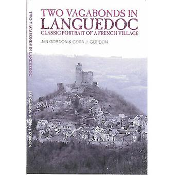 Two Vagabonds in Languedoc by Gordon & JanGordon & Cora