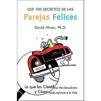 Los 100 Secretos de Las Parejas Felices - Lo Que Los Cientificos Han D
