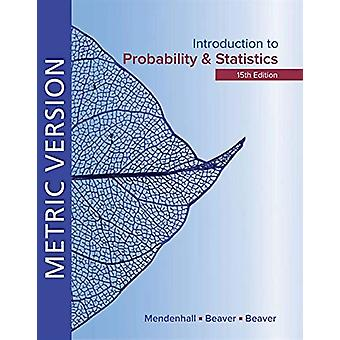Introduction to Probability and Statistics Metric Edition by William