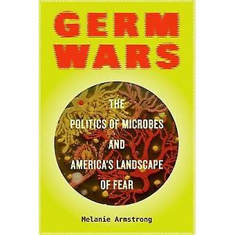 Guerras de germen - la política de microbios y paisaje de los Estados Unidos de miedo b