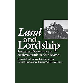 Land and Lordship - Structures of Governance in Medieval Austria par Ot