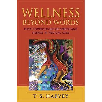Wellness Beyond Words - Maya Compositions of Speech and Silence in Med