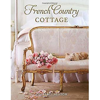 French Country Cottage by Courtney Allison - 9781423648925 Book