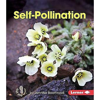 Self-Pollination by Jennifer Boothroyd - 9781467760713 Book