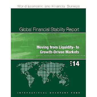 Global Financial Stability Report - Moving from Liquidity- to Growth-D