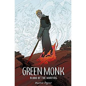 Green Monk - Blood of the Martyrs by Brandon Dayton - 9781534308312 Bo