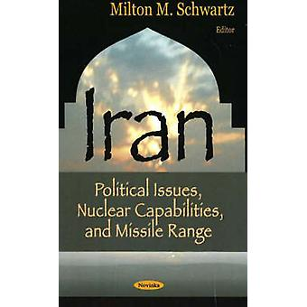 Iran - Political Issues - Nuclear Capabilities - and Missile Range by