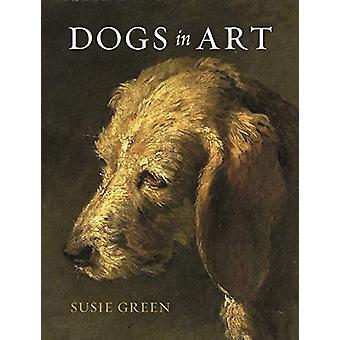 Dogs in Art by Susie Green - 9781789141290 Book