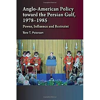 Anglo-American Policy Toward the Persian Gulf - 1978-1985 - Power - In