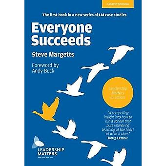Everyone Succeeds - Leadership Matters in action by Steve Margetts - 9